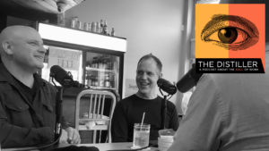 The Distiller episode 3 - Ric Hordinski and David Wilcox